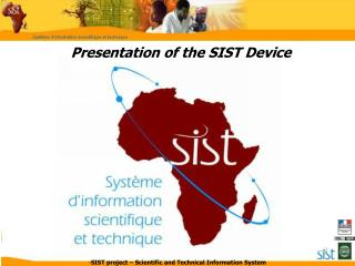 Presentation of the SIST Device