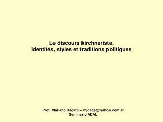 Le discours kirchneriste.  Identités, styles et traditions politiques