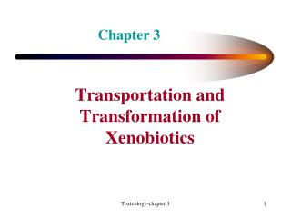 Transportation and Transformation of Xenobiotics