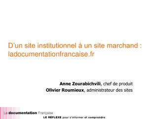 D'un site institutionnel à un site marchand : ladocumentationfrancaise.fr