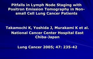Takamochi K, Yoshida J, Murakami K et al. National Cancer Center Hospital East Chiba-Japan