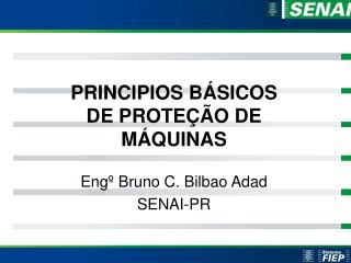 PRINCIPIOS BÁSICOS DE PROTEÇÃO DE MÁQUINAS