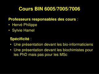 Cours BIN 6005/7005/7006