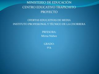 MINISTERIO DE EDUCACIÓN CENTRO EDUCATIVO TRAPICHITO PROYECTO  OFERTAS EDUCATIVAS DE MEDIA