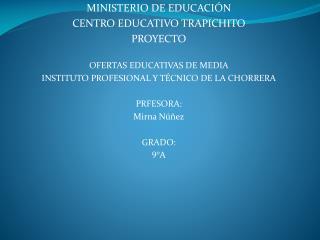 MINISTERIO DE EDUCACIÓN CENTRO EDUCATIVO TRAPICHITO PROYECTO  OFERTAS EDUCATIVAS DE MEDIA