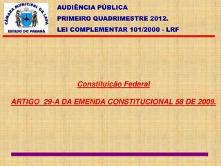 Constituição Federal ARTIGO  29-A DA EMENDA CONSTITUCIONAL 58 DE 2009.