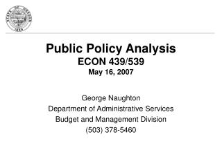 Public Policy Analysis ECON 439/539 May 16, 2007