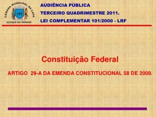 Constitui��o Federal ARTIGO  29-A DA EMENDA CONSTITUCIONAL 58 DE 2009.
