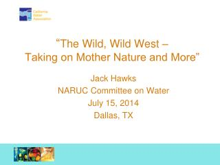 """ The Wild, Wild West – Taking on Mother Nature and More"""