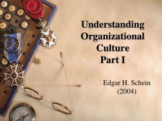 Understanding Organizational Culture  Part I