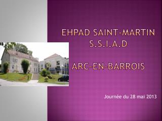 EHPAD SAINT-MARTIN S.S.I.A.D ARC-EN-BARROIS
