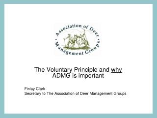 The Voluntary Principle and  why  ADMG is important Finlay Clark