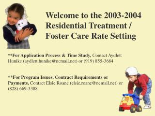 Welcome to the 2003-2004 Residential Treatment / Foster Care Rate Setting