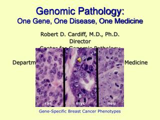 Genomic Pathology: One Gene, One Disease, One Medicine