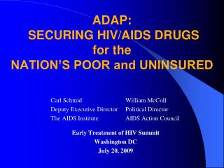 ADAP:  SECURING HIV/AIDS DRUGS for the NATION�S POOR and UNINSURED