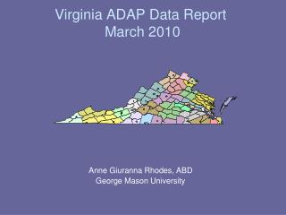 Virginia ADAP Data Report  March 2010