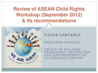 Review of ASEAN Child Rights Workshop  (September 2012)  & its recommendations
