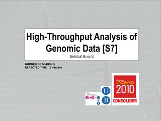 High-Throughput Analysis of Genomic Data [S7] E NRIQUE  B LANCO