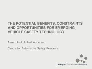 The potential benefits, constraints and opportunities for emerging vehicle safety technology