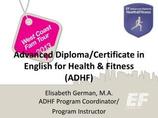 Advanced Diploma/Certificate in English for Health & Fitness (ADHF)