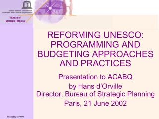 REFORMING UNESCO: PROGRAMMING AND BUDGETING APPROACHES AND PRACTICES