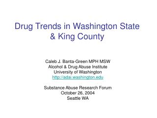Drug Trends in Washington State & King County