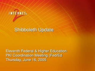 Shibboleth Update