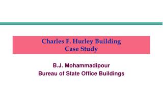 Charles F. Hurley Building Case Study