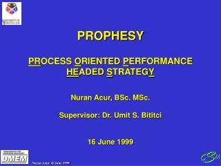 PROPHESY PR OCESS  O RIENTED  P ERFORMANCE  HE ADED  S TRATEG Y