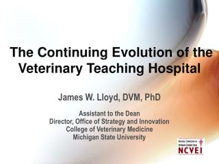 The Continuing Evolution of the Veterinary Teaching Hospital