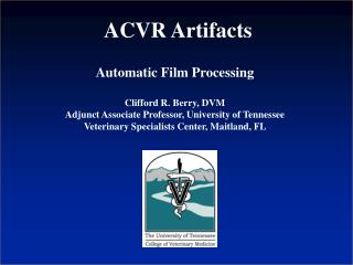 Automatic Film Processing Clifford R. Berry, DVM