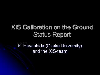 XIS Calibration on the Ground Status Report