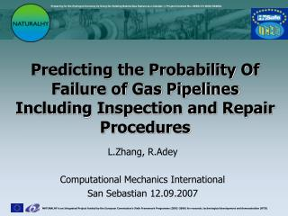 Predicting the Probability Of Failure of Gas Pipelines Including Inspection and Repair Procedures