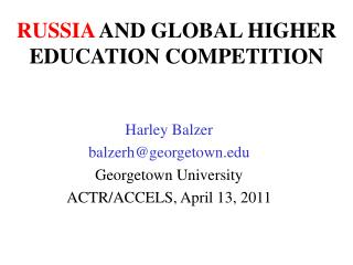 RUSSIA  AND GLOBAL HIGHER EDUCATION COMPETITION