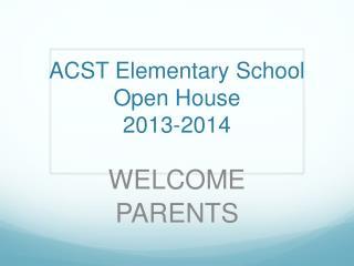 ACST Elementary School Open House 2013-2014