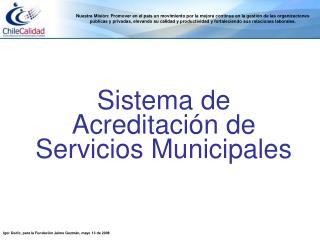 Sistema de  Acreditación de Servicios Municipales