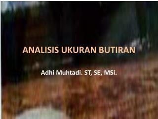 ANALISIS UKURAN BUTIRAN