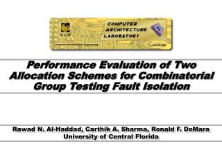 Performance Evaluation of Two Allocation Schemes for Combinatorial Group Testing Fault Isolation