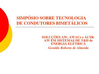 SIMPÓSIO SOBRE TECNOLOGIA DE CONDUTORES BIMETÁLICOS