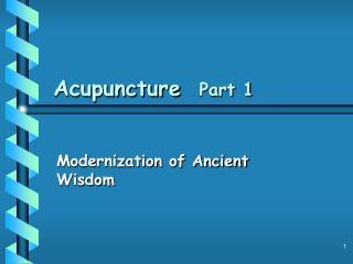 Acupuncture   Part 1