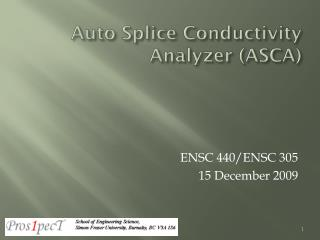 Auto Splice Conductivity Analyzer (ASCA)