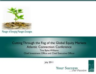 Cutting Through the Fog of the Global Equity Markets Atlantic Connection Conference