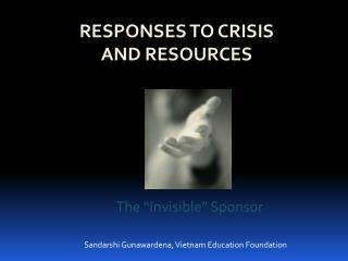 Responses to Crisis  and Resources