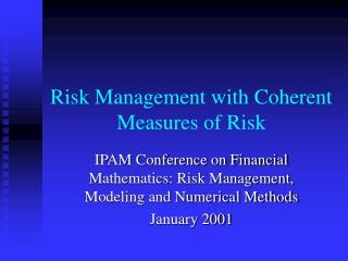 Risk Management with Coherent Measures of Risk