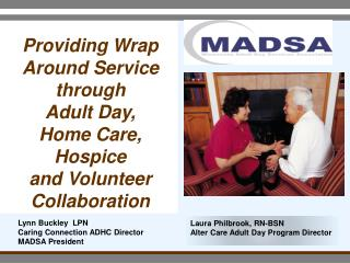 Providing Wrap Around Service through  Adult Day,  Home Care, Hospice