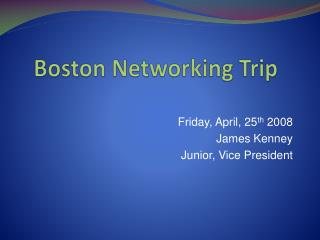 Boston Networking Trip