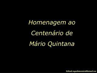 Homenagem ao Centenário de  Mário Quintana