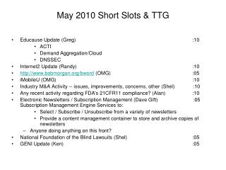May 2010 Short Slots & TTG