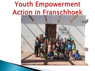 Youth Empowerment Action in Franschhoek