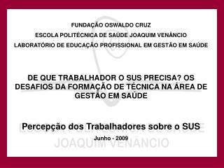 FUNDAÇÃO OSWALDO CRUZ ESCOLA POLITÉCNICA DE SAÚDE JOAQUIM VENÂNCIO